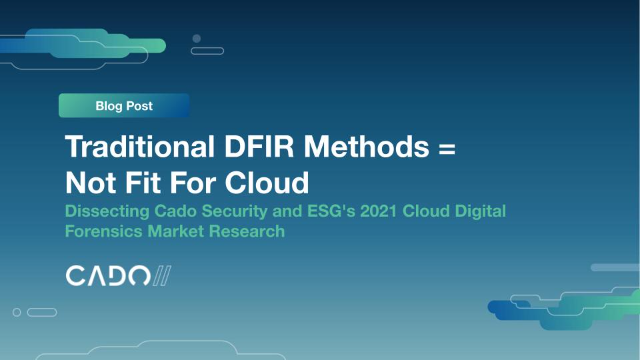 Traditional DFIR Methods = Not Fit For Cloud