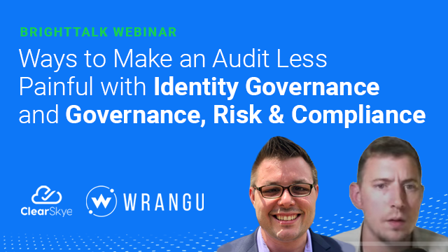Ways to Make an Audit Less Painful with Identity Governance and GRC (1 of 2)