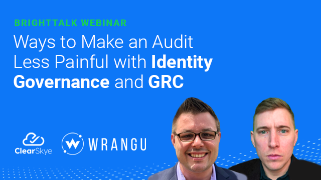 Part 1: Ways to Make an Audit Less Painful with Identity Governance and GRC