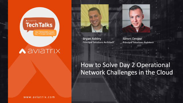How to Solve Day 2 Operational Network Challenges in the Cloud