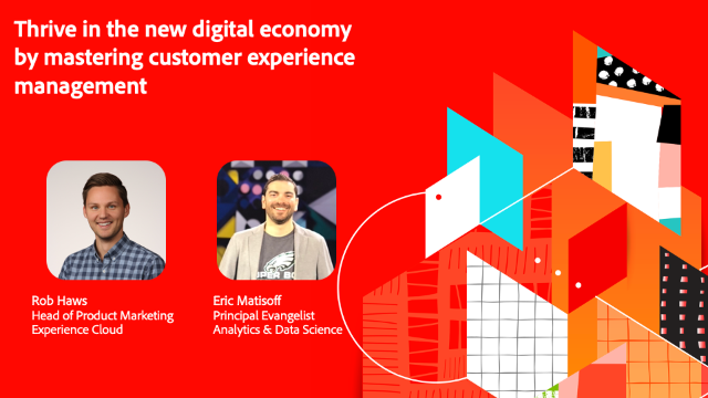 Thrive in the new digital economy by mastering Customer Experience Management