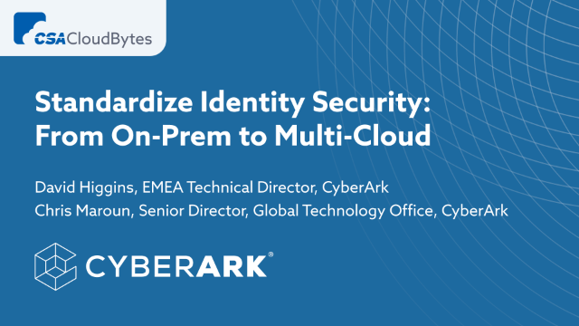 Standardize Identity Security: From On-Prem to Multi-Cloud