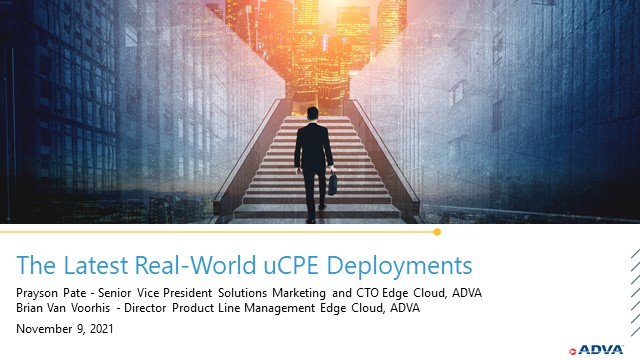 The Latest Real-World uCPE Deployments