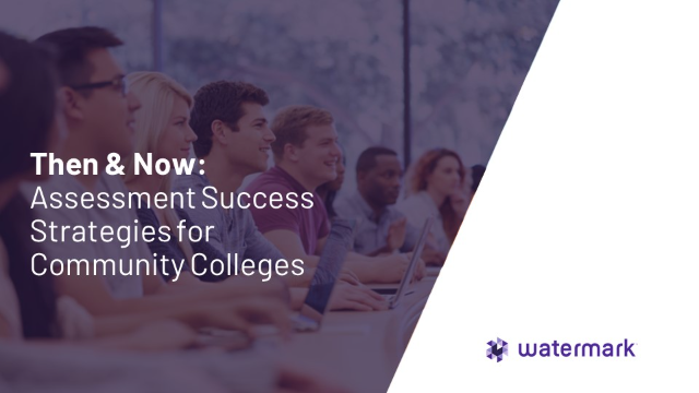 Then & Now: Assessment Success Strategies for Community Colleges