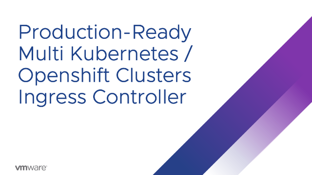 Production-Ready Multi Kubernetes / Openshift Clusters Ingress Controller