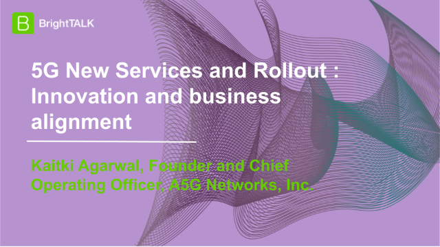 5G New Services and Rollout : Innovation and business alignment