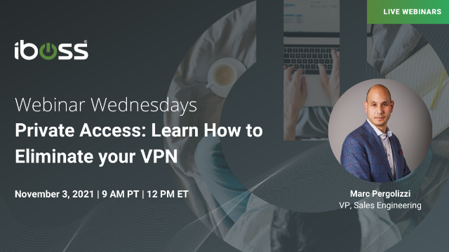 Private Access - Learn how to Eliminate your VPN