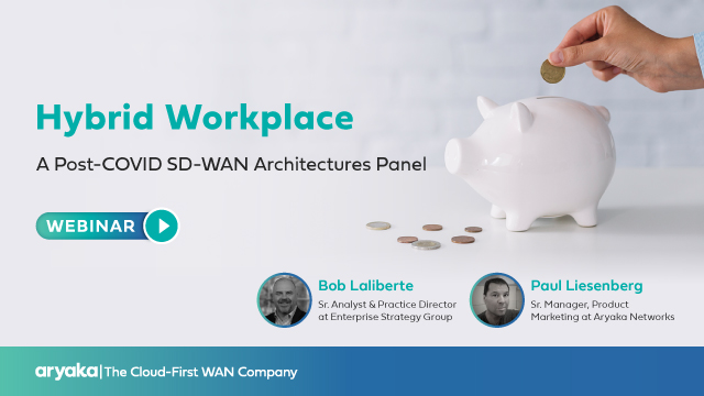 Hybrid Workplace | A Post-COVID SD-WAN Architectures Panel