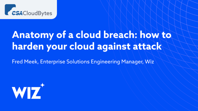 Anatomy of a cloud breach: how to harden your cloud against attack