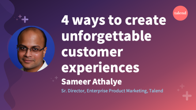 4 ways to create unforgettable customer experiences