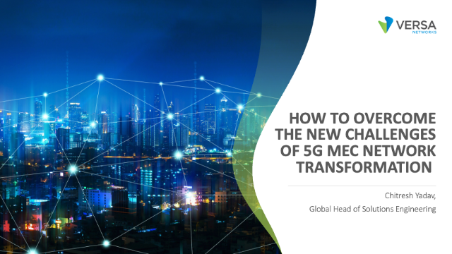 How to Overcome the New Challenges of 5G MEC Network Transformation