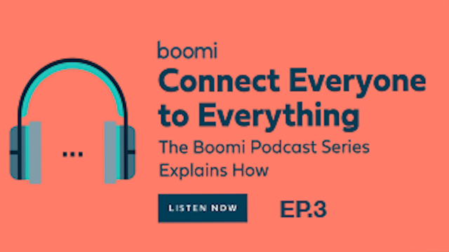 Boomi Integrated Experiences Series: User Engagement, Ep. 3