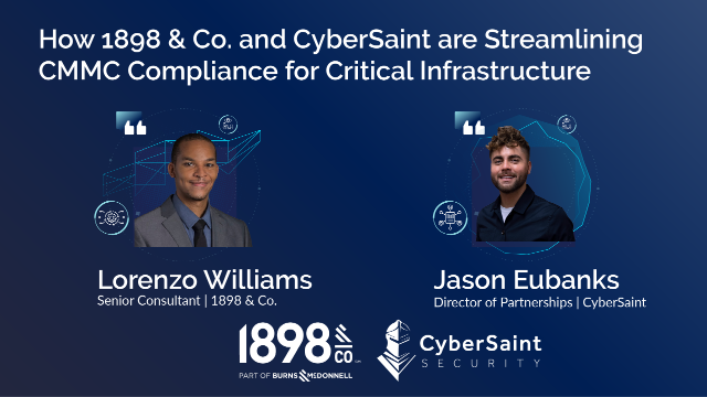 How 1898 and CyberSaint are Streamlining CMMC Compliance