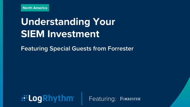 Understanding your SIEM Investment - Featuring Special Guests from Forrester