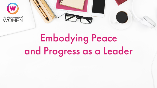 Embodying Peace and Progress as a Leader