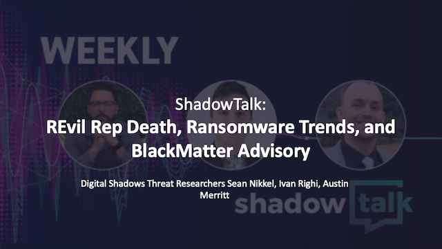 Podcast: REvil Rep Death, Ransomware Trends, and BlackMatter Advisory