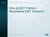 Why do ESET Partners recommend ESET Products?
