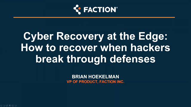 Cyber Recovery at the Edge: How to recover when hackers break through defenses