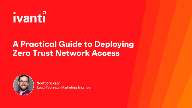 A Practical Guide to Deploying Zero Trust Network Access