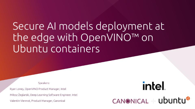 Secure AI models deployment at the edge with OpenVINO™ on Ubuntu containers