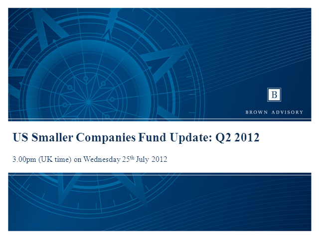 Brown Advisory US Smaller Companies Fund: Q2 2012 Update