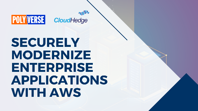 Securely Modernize Enterprise Applications with AWS