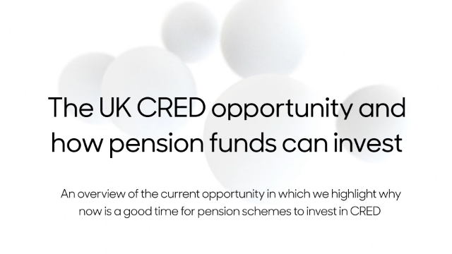 The UK CRED opportunity and how pension funds can invest