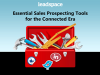 Essential Sales Prospecting Tools for the Connected Era