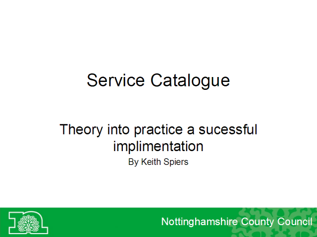 Service Catalogue: Theory into Practice and Success