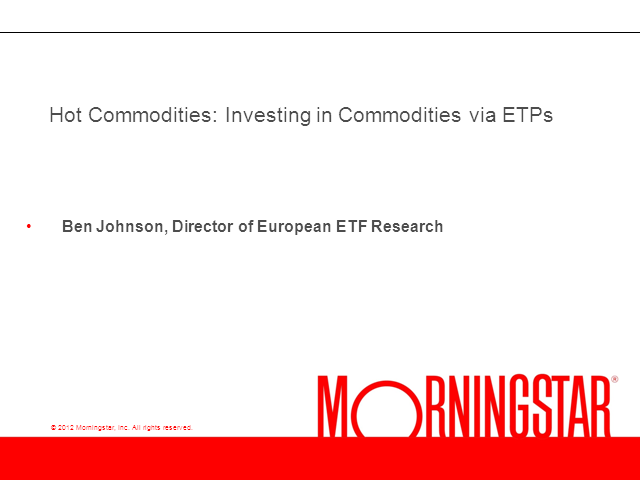 Hot Commodities: Investing in Commodities via ETPs