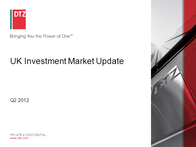 DTZ's Investment Market Update - UK - Q2 2012