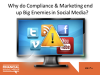 Why do Compliance & Marketing end up Big Enemies in Social Media?