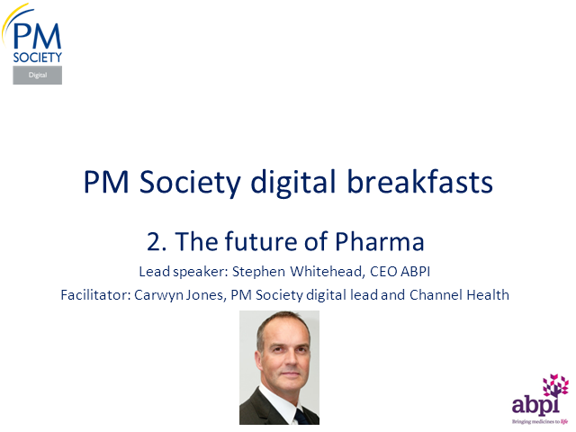 PM Society Digital Breakfast 2 - Stephen Whitehead, CEO ABPI