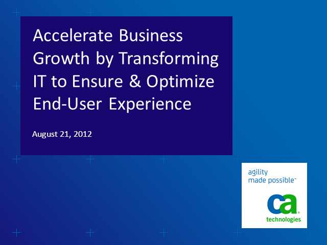 Accelerate Business Growth by Transforming IT to Ensure End-User Experience