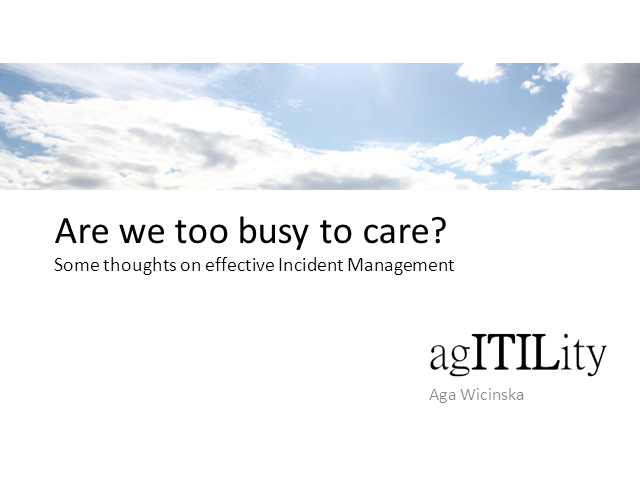Are We Too Busy to Care? Some Thought on Effective Incident Management