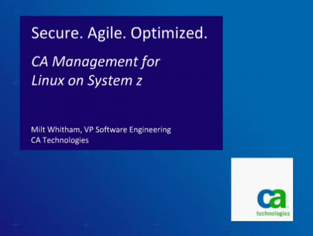 Secure. Agile. Optimized. CA Management for Linux on System z