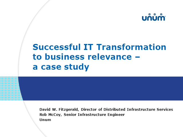 A Unum Case Study: Successful IT Transformation to Business Relevance