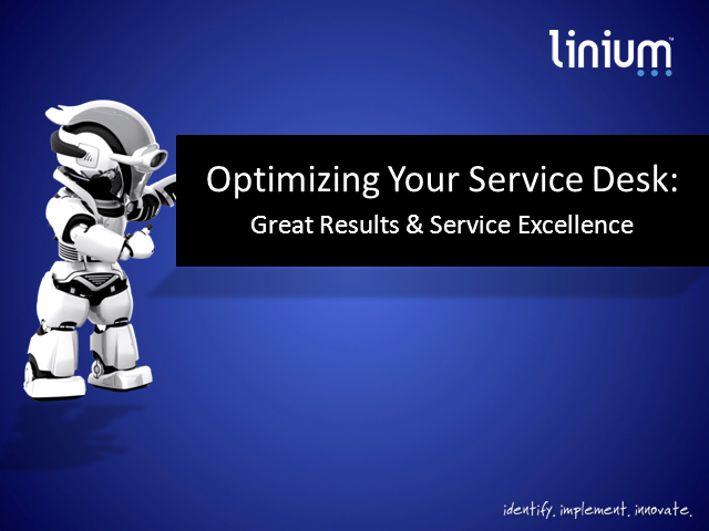 Optimizing Your Service Desk: Great Results & Service Excellence