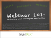 Webinar 101: Designing Your Strategies and Tactics