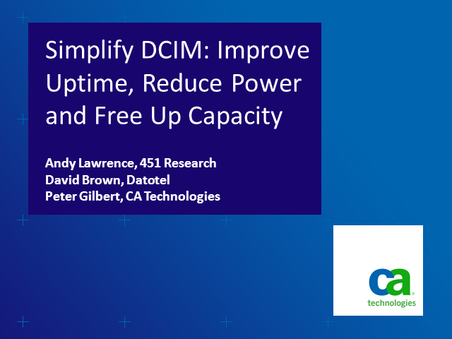 Simplify DCIM: Improve Uptime, Reduce Power and Free Up Capacity