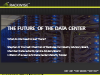 The Future of the Data Center and What do We Need to Get There?