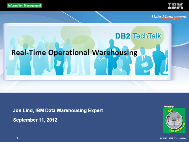 DB2 Tech Talk: Making RealTime Operational Warehouses a Reality