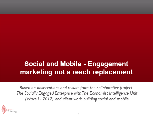 Social and Mobile – Engagement Marketing Not a Reach Replacement