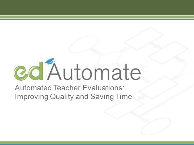 Automated Teacher Evaluations:  Improving Quality and Saving Time