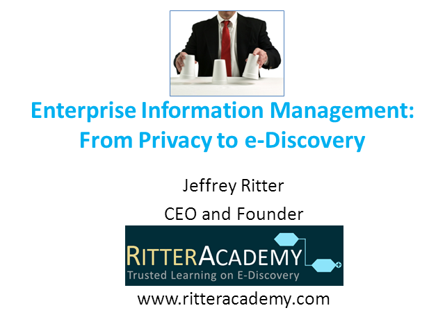 Enterprise Information Management: From Privacy to e-Discovery
