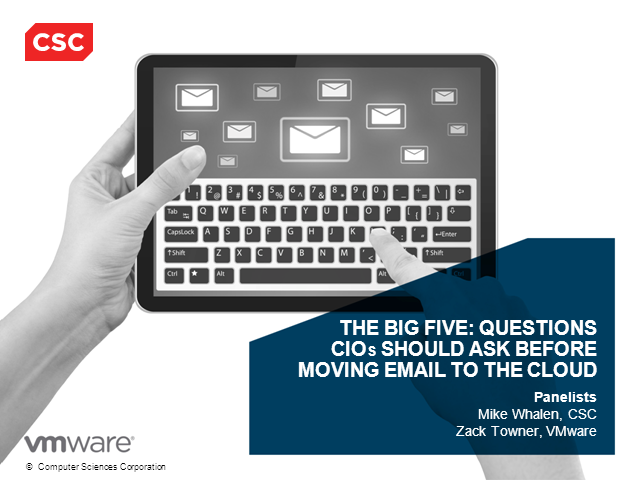 The Big 5: Questions CIOs Should Ask Before Moving Email to the Cloud