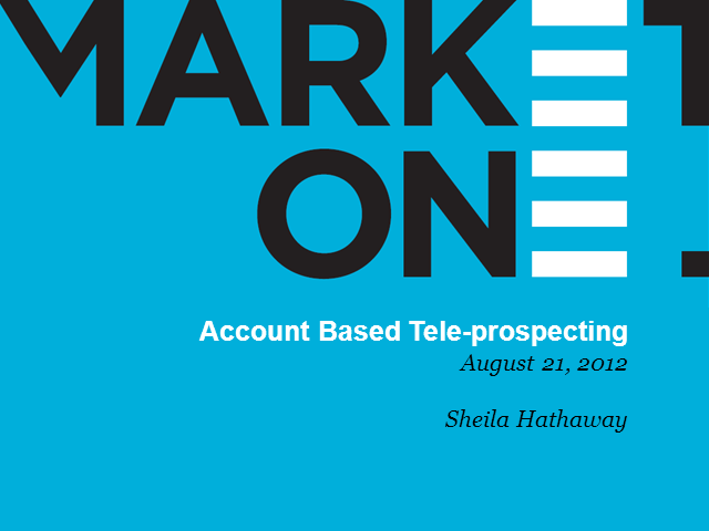 Account Based Teleprospecting: Uncovering Opportunity/Gaining Account Insight