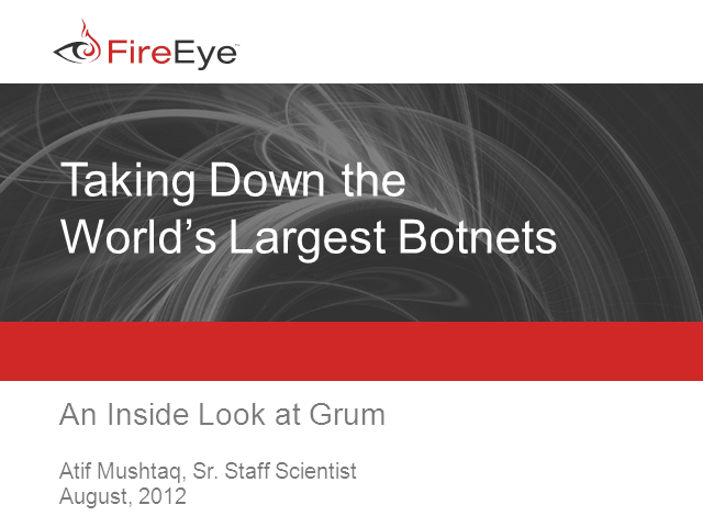 Taking Down the World's Largest Botnets: An Inside Look at Grum