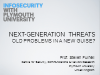 Next-Generation Threats: Old Problems in a New Guise?