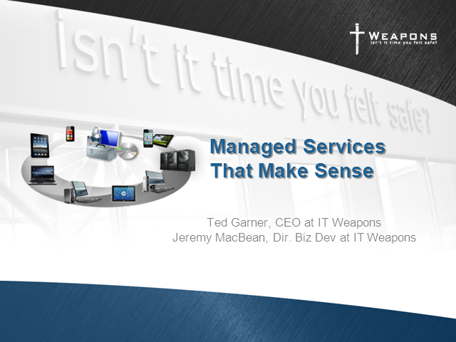 Managed Services That Make Sense: Do What's Right and Keep Your Business Safe.